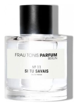 Frau Tonis Parfum No. 11 Si tu Savais  Frau Tonis Parfum для мужчин и женщин